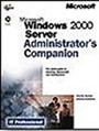 Microsoft Windows 2000 Server: Administrator's Companion