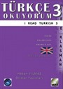 Türkçe Okuyorum 3 - I Read Turkish 3 & Texts - Exercises - Answer Key - Glossary : CD'Lİ