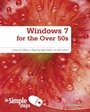 Windows 7 for the Over 50s (In Simple Steps)