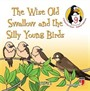 The Wise Old Swallow and the Silly Young Birds - Respect / Character Education Stories 9