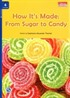 How It's Made: From Sugar to Candy +Downloadable Audio (Compass Readers 6) B1
