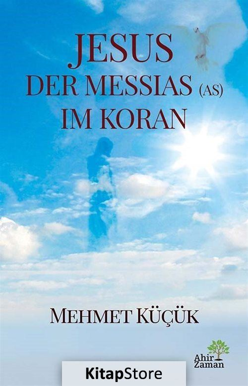 Jesus Der Messias (As) Im Koran
