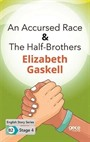 An Accursed Race-The Half-Brothers/ İngilizce Hikayeler B2 Stage 4