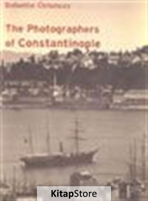 The Photographers Of Constantinople / 2 Cilt