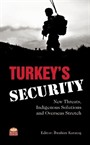 Turkey's Security: New Threats, Indigenous Solutions and Overseas Stretch