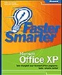 Faster Smarter Microsoft® Office XP